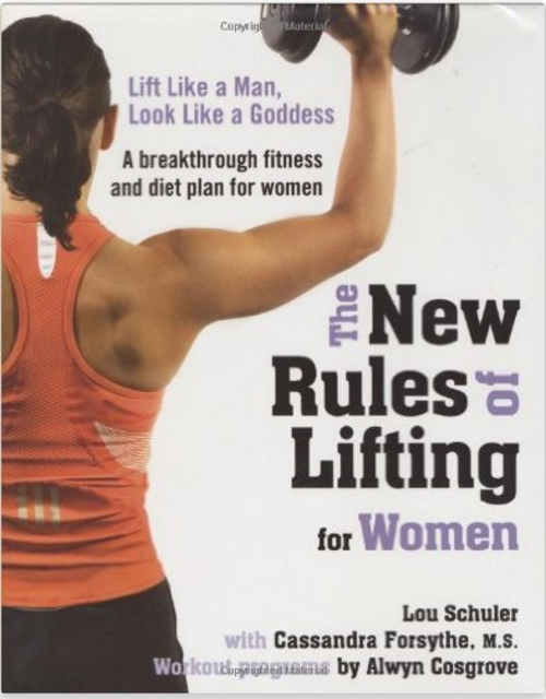 New Rules Of Lifting For Women: Lift Like a Man, Look Like a Goddess - Buchtipp