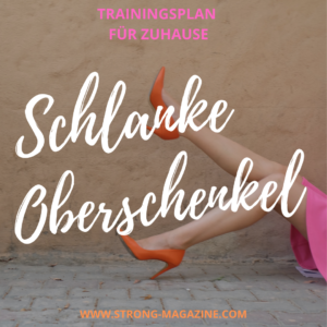 Schlanke Oberschenkel Trainingsplan für Frauen - Workout für Zuhause für schöne, definierte Beine