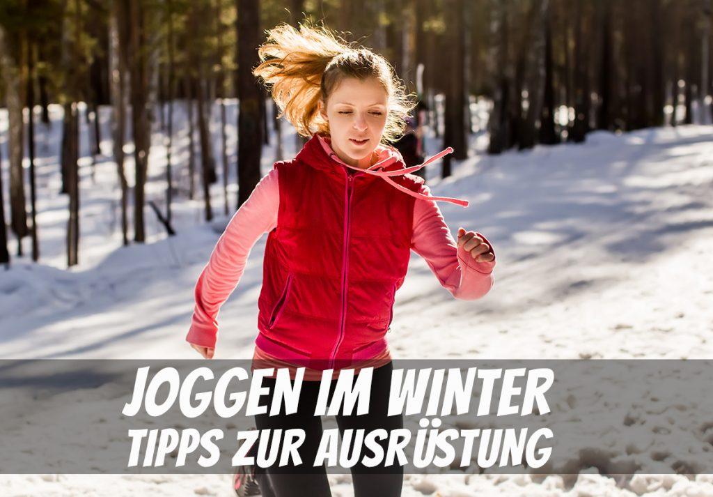 Joggen im Winter - Tipps Ausrüstung für Läufer bei Schnee