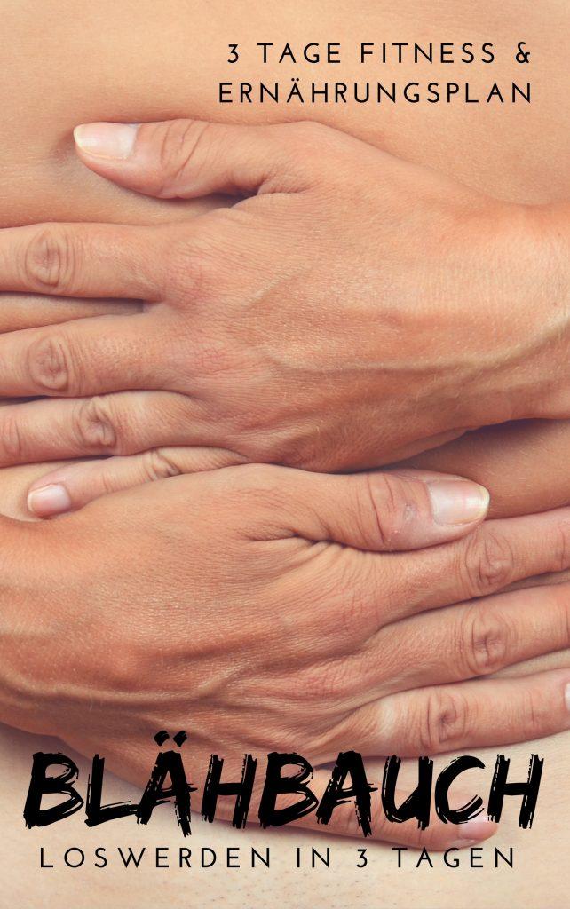 Adieu Aufgeblähter Bauch - Blähbauch loswerden in 3 Tagen - der Fitness & Ernährungsplan