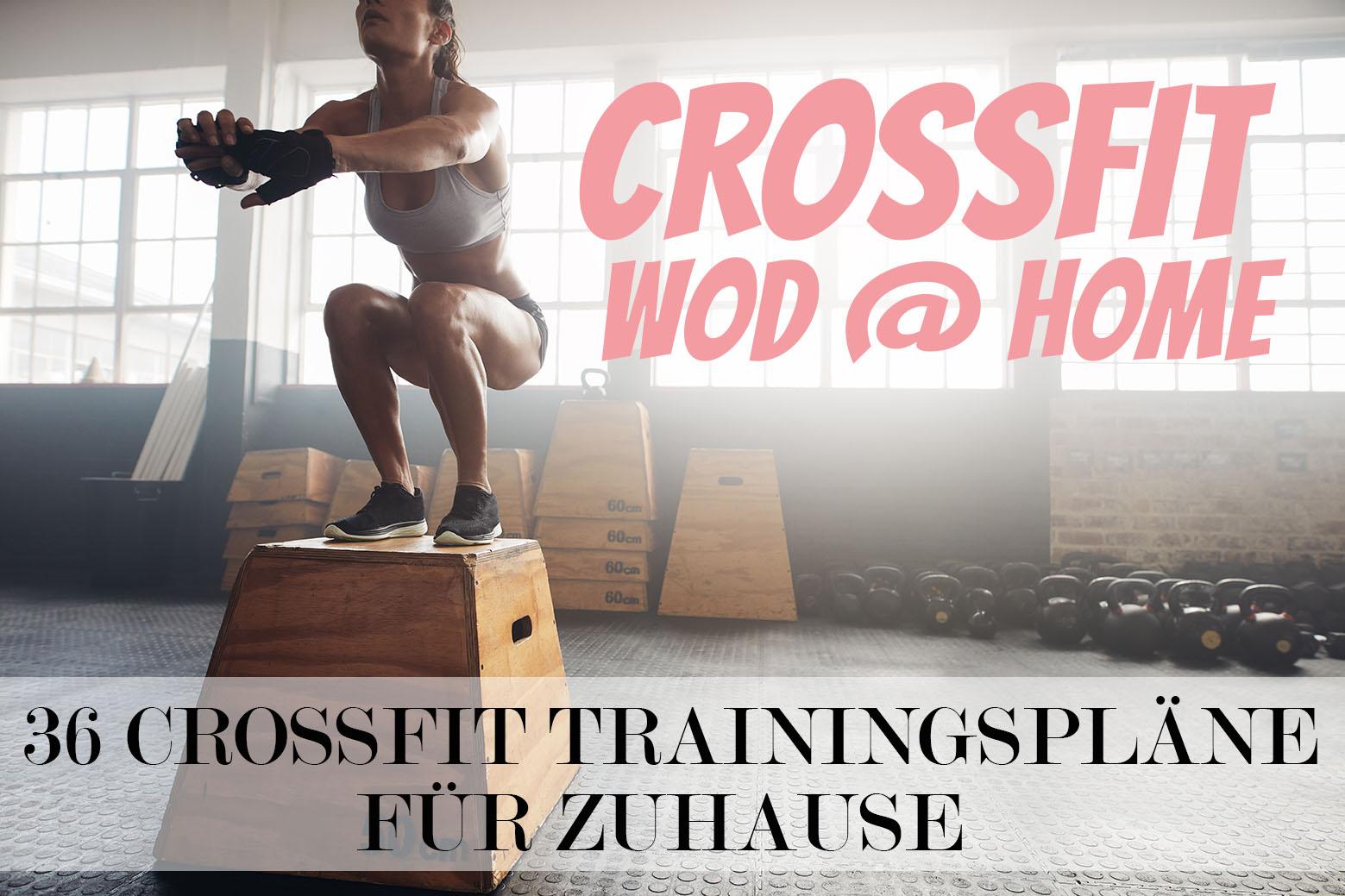 36 CrossFit Trainingspläne für Zuhause