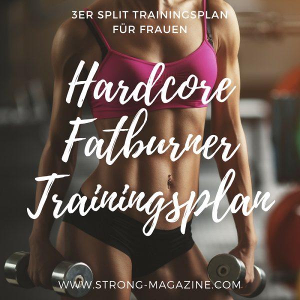 Hardcore Fatburner Trainingsplan 3er Split für Frauen