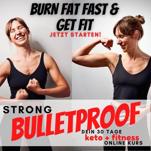 STRONG BULLETPROOF dein 30 Tage Fitness & Ernährungs-Online Kurs