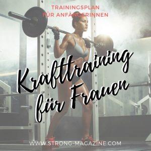 Krafttraining für Frauen - Trainingsplan für Anfänger