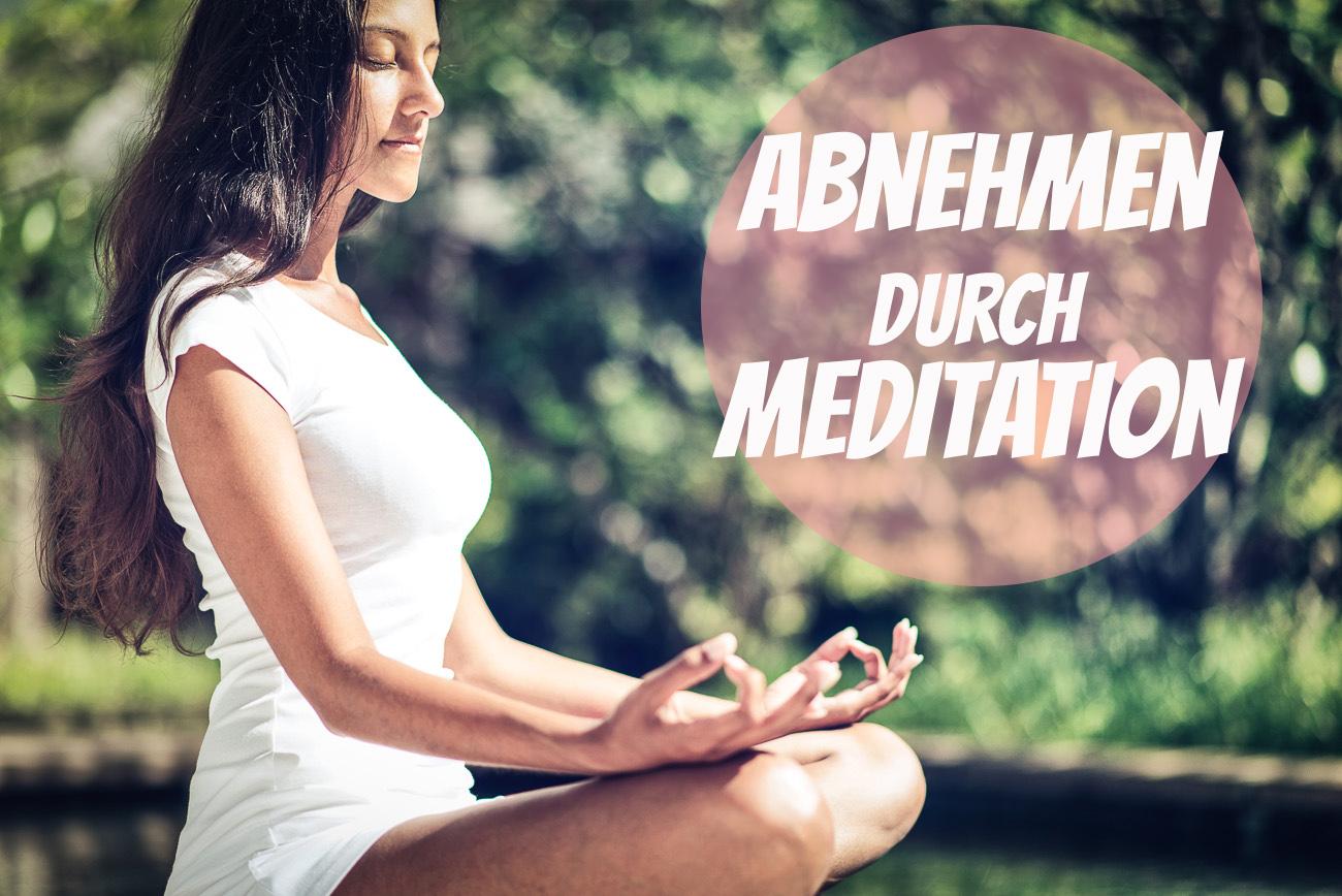 Abnehmen durch Meditation Anleitung