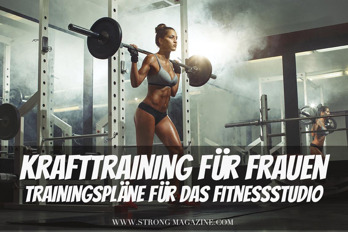 Krafttraining für Frauen - Trainingspläne für das Fitnessstudio
