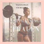 Krafttraining für Anfänger - Trainingsplan Frauen