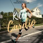 Killer Cardio - Kalorien- und Fett-Killer Trainingsplan