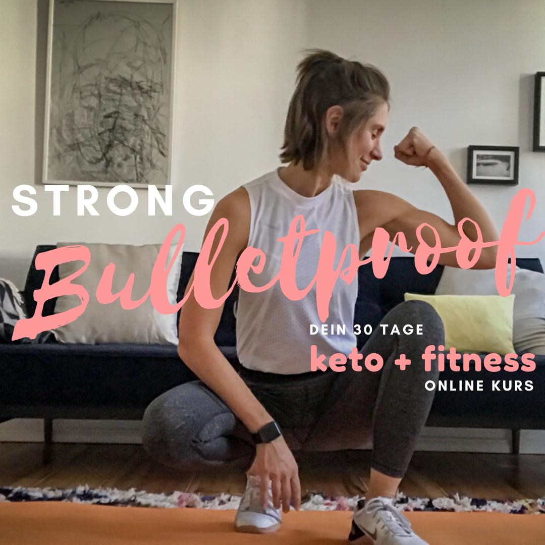 STRONG BULLETPROOF - der 30 Tage Keto & Fitness Online Kurs