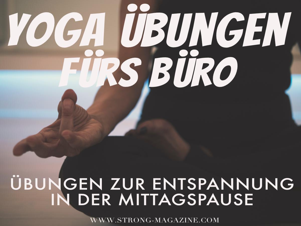 Yoga fürs Büro - die besten Übungen für Entspannung in der Mittagspause
