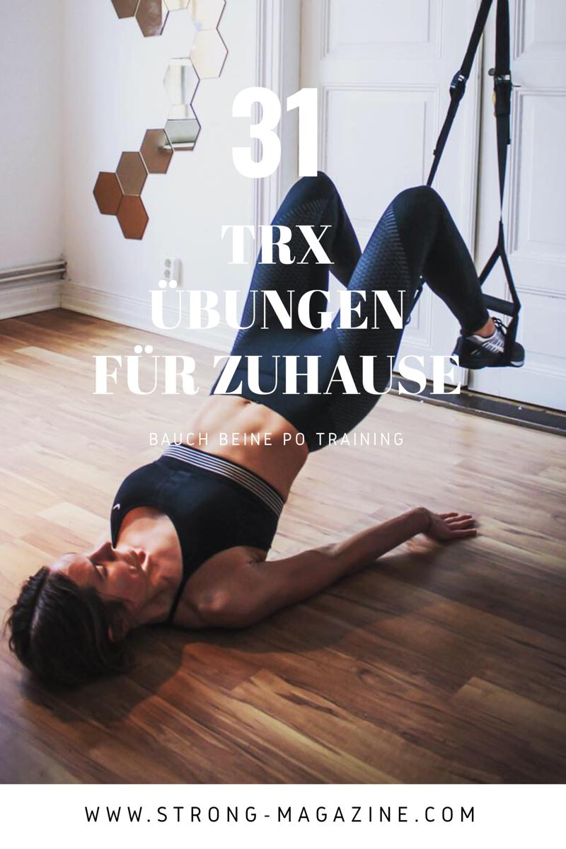 31 TRX Übungen für Zuhause - die besten Übungen mit dem Slingtrainer für Bauch, Beine & Po
