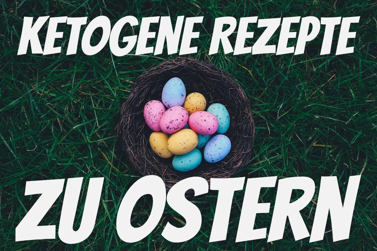 Ketogene Rezepte zu Ostern - ketogenes Ostermenü - Rezeptvorschläge