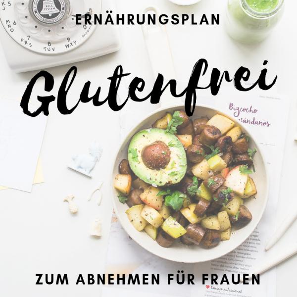 glutenfreier Ernährungsplan zum abnehmen für Frauen