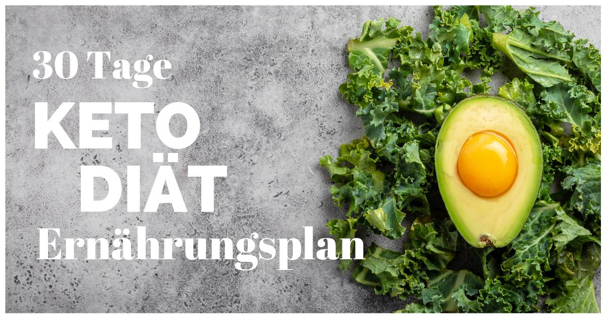 30 Tage Keto Diät - der Ernährungsplan für Frauen