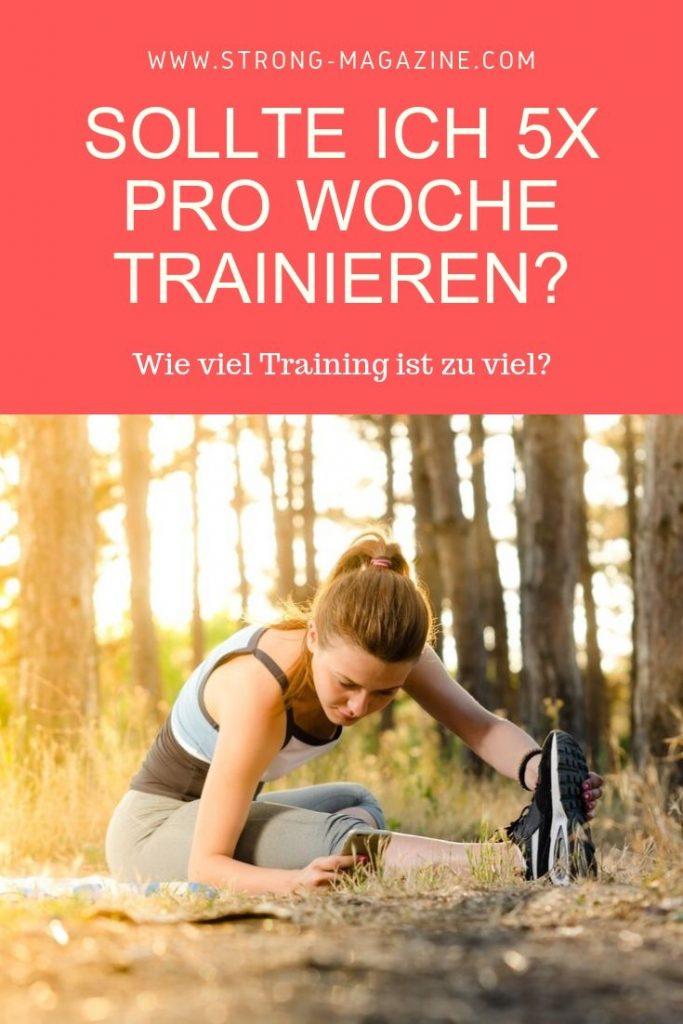 sollte ich 5x pro woche trainieren?