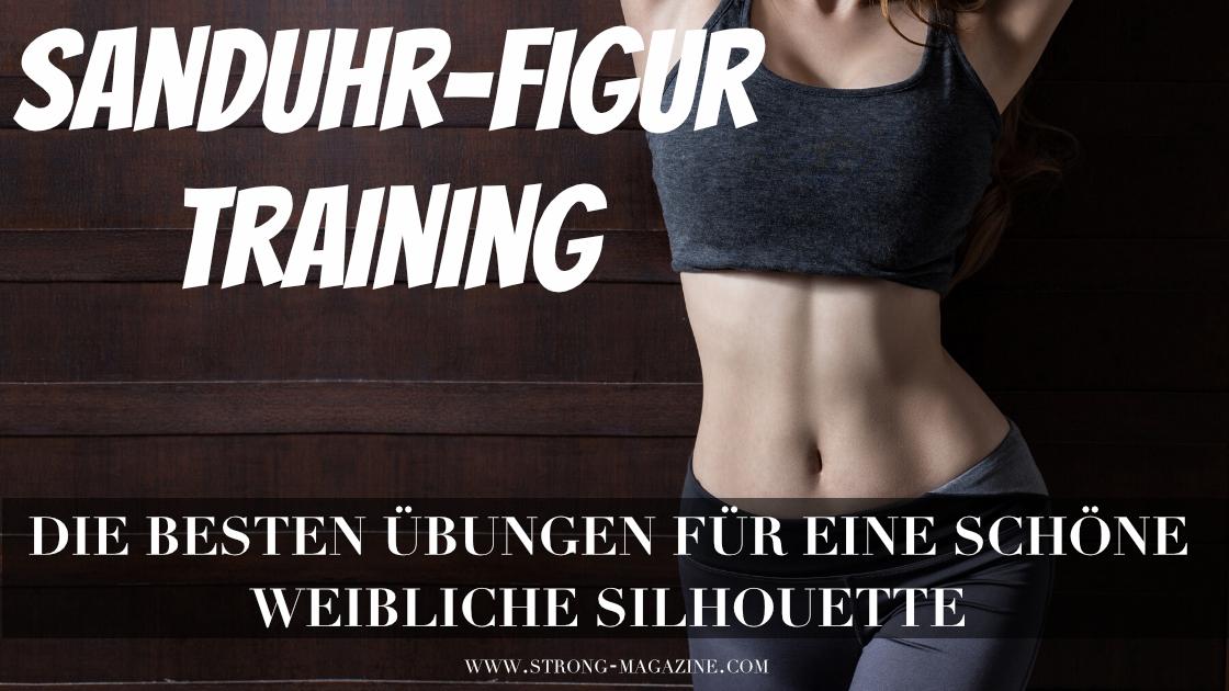 Sanduhr-Figur Training - Übungen für eine weibliche Figur