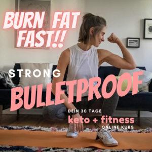 STRONG BULLETPROOF der 30 tage Keto x Fitness Online Kurs