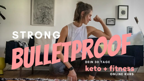 STRONG BULLETPROOF dein 30 Tage Keto-Cycling Online Kurs für optimalen Muskelaufbau mit Keto