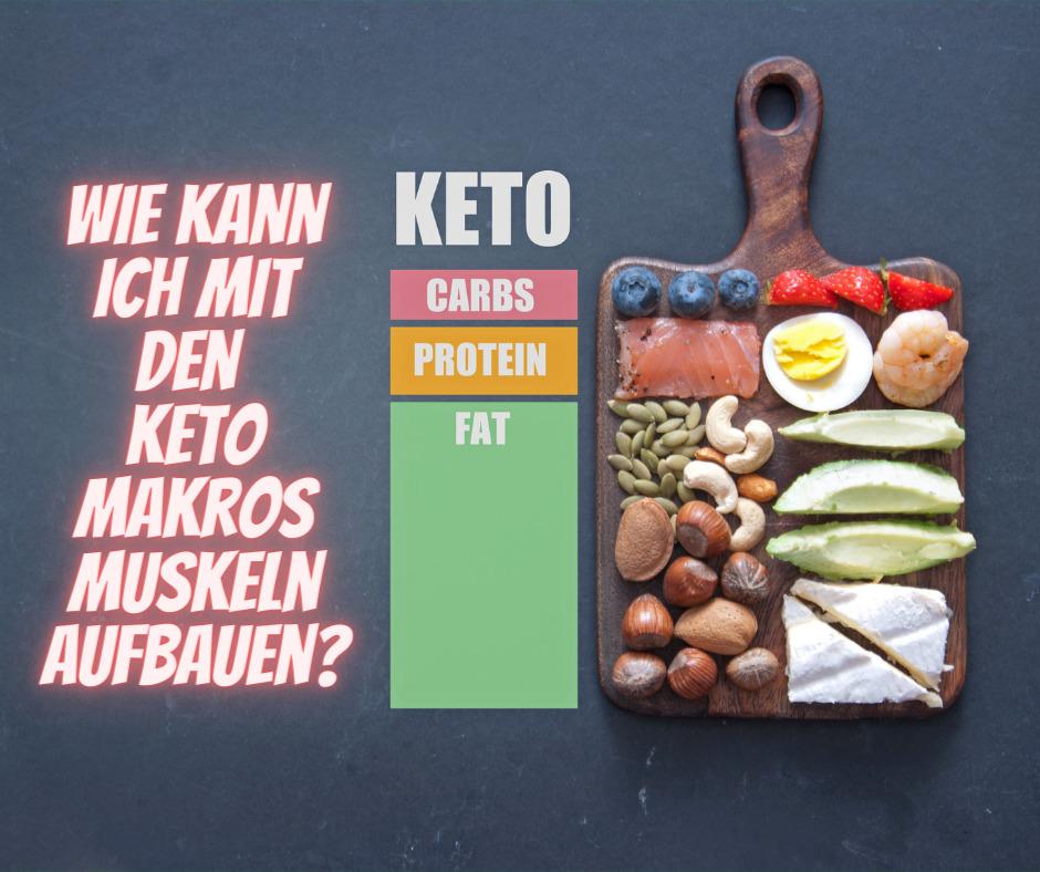 Wie mit der Makroverteilung bei der Ketogenen Ernährung Muskeln aufbauen?